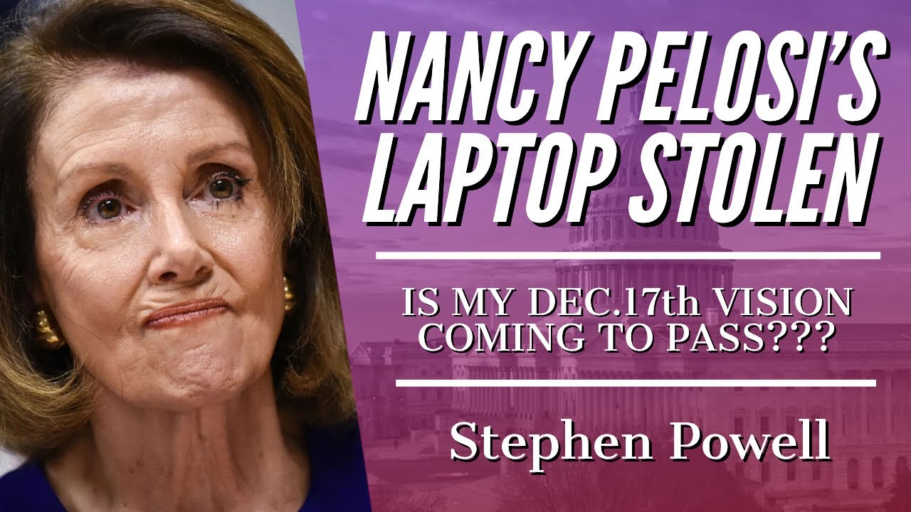 NANCY PELOSI'S LAPTOP STOLEN | IS MY DEC.17th VISION COMING TO PASS?
