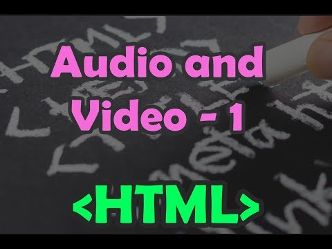 HTML   HTML Multimedia - Audio And Video (Part 1)   Embedding Audio And Video In Html Pages  