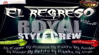 ★ Dj Betito Mix ★  Te Pintaron Pajaritos   Royal Style Crew VOL 5
