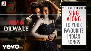 Premika - Dilwale|Official Bollywood Lyrics|Benny Dayal|Kanika Kapoor