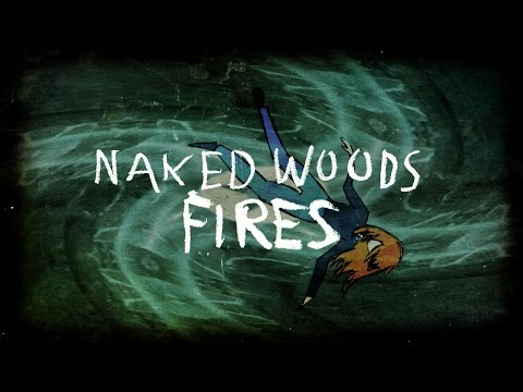 Naked Woods - Fires
