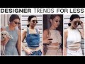 CELEBRITY TRENDS FOR LESS! How to look like an IG model when your're broke