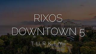 Как отдохнуть в Rixos недорого Детальный обзор отеля Rixos Downtown Antalya в 2021 году в Турции