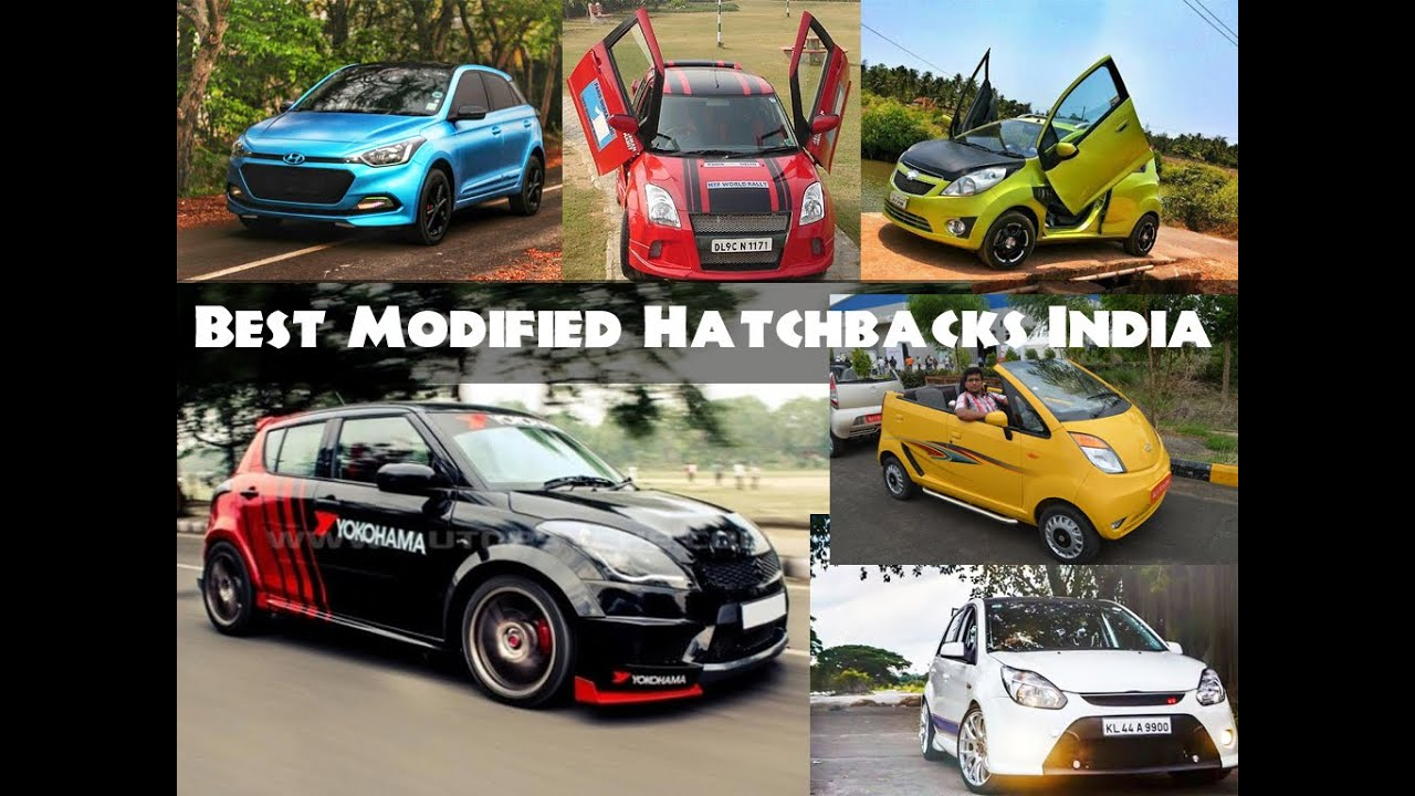 All Time Best Modified Hatchback Cars in India - YouTube