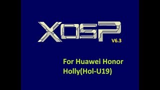 XOSP 6.3 Stable Marshmallow Rom for Huawei Honor Holly [Honor 3C Lite] [Hol-U19]