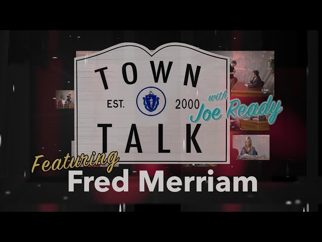 Town Talk featuring Fred Merriam - May 20, 2019