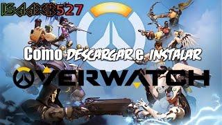 Como Descargar e Instalar Overwatch Gratis 2016