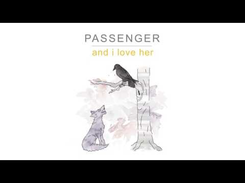 Passenger | And I Love Her (Official Audio)