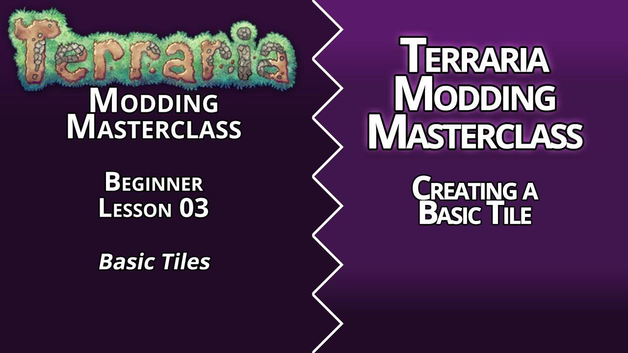 TERRARIA MODDING MASTERCLASS - LESSON 03 - BEGINNER - BASIC TILES