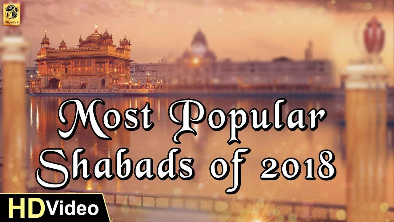 Most Poplular Shabads of 2018 | Latest Shabad of 2018