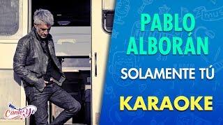 Pablo Alborán - Solamente Tú (Karaoke)   CantoYo