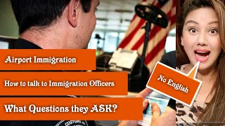 How to Answer Immigration Questions at Airport ? What do they ASK?