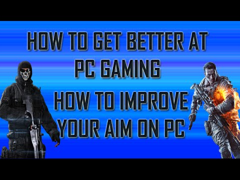 HOW TO IMPROVE YOUR AIM ON PC - ALL GAMES (Tips On Getting Better At PC Gaming)