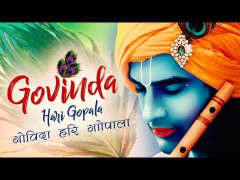 GOVINDA HARI GOPALA - गोविंदा हरि गोपाल - कृष्ण भजन - VERY BEAUTIFUL SONG - POPULAR KRISHNA BHAJAN