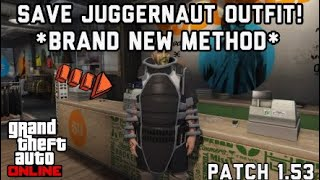 *NEW* HOW TO SAVE THE JUGGERNAUT OUTFIT ON GTA 5 ONLINE AFTER PATCH 1.54 WITHOUT LOSING OUTFITS!