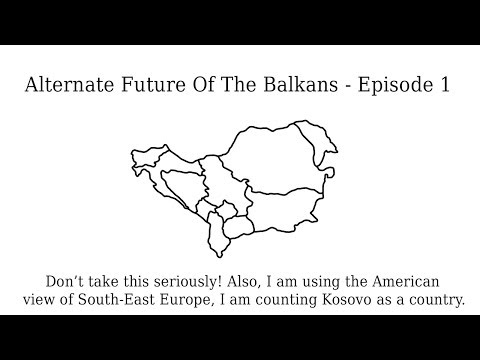 Alternate Future Of The Balkans - Episode 1 - Greater Serbia and Srpska Liberation!
