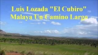 """Luis Lozada """"El Cubiro"""" - Malaya Un Camino Largo"""