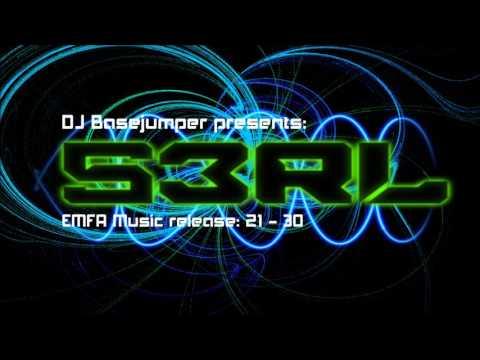 S3RL EMFA Music Release 21-30 ( mixed my DJ BaseJumper )