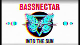 Bassnectar & Kang - Dubuasca [2015 Version] - INTO THE SUN