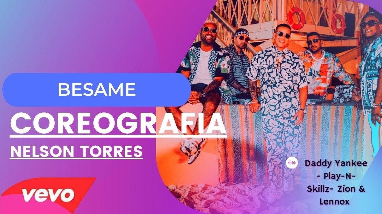 bésame - Daddy Yankee - Play-N-Skillz- Zion & Lennox COREOGRAFÍA ZUMBA BY NELSON TORRES