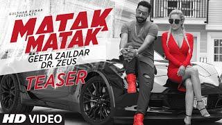 Matak Matak Song Teaser | Geeta Zaildar Feat. Dr. Zeus | 22 June 2016