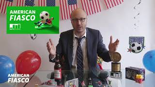 American Fiasco — The Story of How Not to Win the World Cup