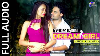 Full Audio || Tu Hai Meri Dream Girl || Krush Kushwaha || New Rap Song 2019