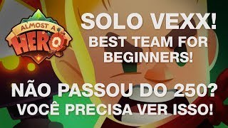 Almost A Hero - Best Team For Beginners - Solo Vexx - English Subtitles
