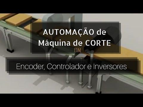 Como fazer Automação de Máq de Corte com Encoder, Controlador e Inversores