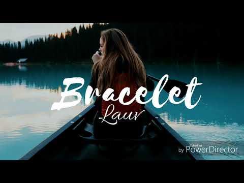 Lauv- Bracelet /new song /lyrics