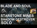 Blade and Soul - Starstone Mines SOLO - Shadow Destroyer