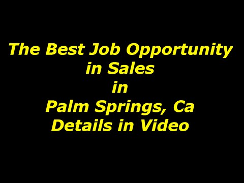The Best Job Opportunity in Sales in Palm Springs Ca
