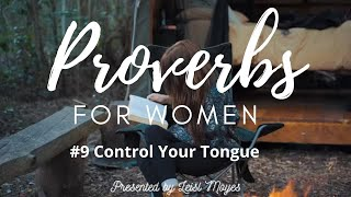 Proverbs For Women #9 Control Your Tongue