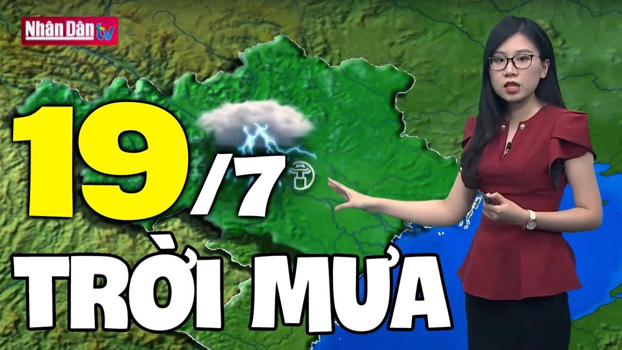 Dự báo thời tiết hôm nay và ngày mai 19/7   Dự báo thời tiết đêm nay mới nhất   Thông tin thời tiết hôm nay và ngày mai