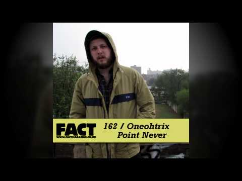 Oneohtrix Point Never - FACT Magazine Mix 162 (June 2010)