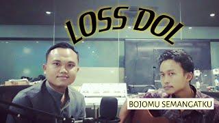 LOS DOL COVER LIRIK -Bojomu Semangatku