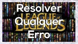 League of Legends Como Resolver Qualquer Erro (Dll, Instalação...)