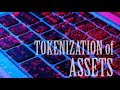 Tokenized Assets, a Modern Capital Market #tokenizedassets