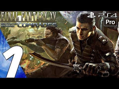 FINAL FANTASY XV - Comrades Multiplayer Gameplay Walkthrough Part 1 - Prologue (Full Game) PS4 PRO