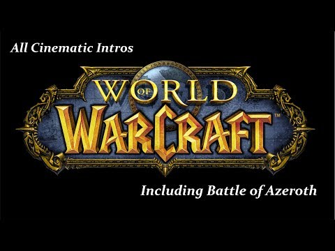 All World of Warcraft Intro Cinematic Trailers [CLASSIC - BATLLE FOR AZEROTH] [Full-HD]