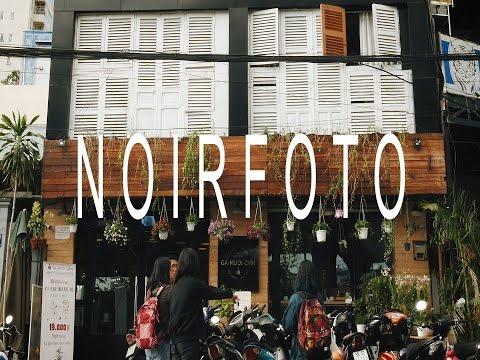 Noirfoto - Saigon (Photography Vlog Vietnam)