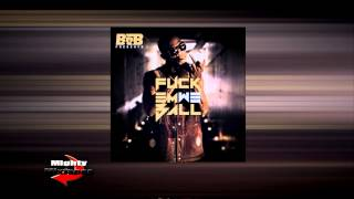B.o.B - Everythang (Fuck Em We Ball)