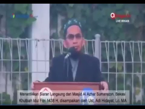 Adi Hidayat, Lc, MA- Khutbah Idul Fitri 1438 H  2017