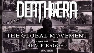 Download Death Of An Era - The Global Movement MP3 song and Music Video