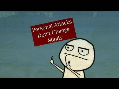Personal Attacks Don't Change Minds