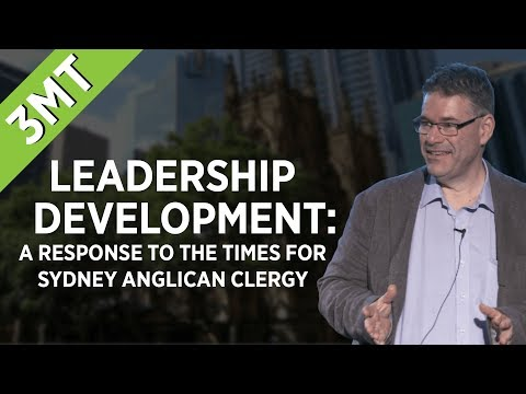 'Leadership Development: a response to the times for Sydney Anglican Clergy' 3MT Archie Poulos