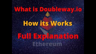 Doubleway.io Full Explanation / Ethereum Smart Contract Project