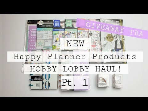 New Happy Planner Products Flip Through! | Hobby Lobby Haul Pt. 1 | GIVEAWAY ENDED