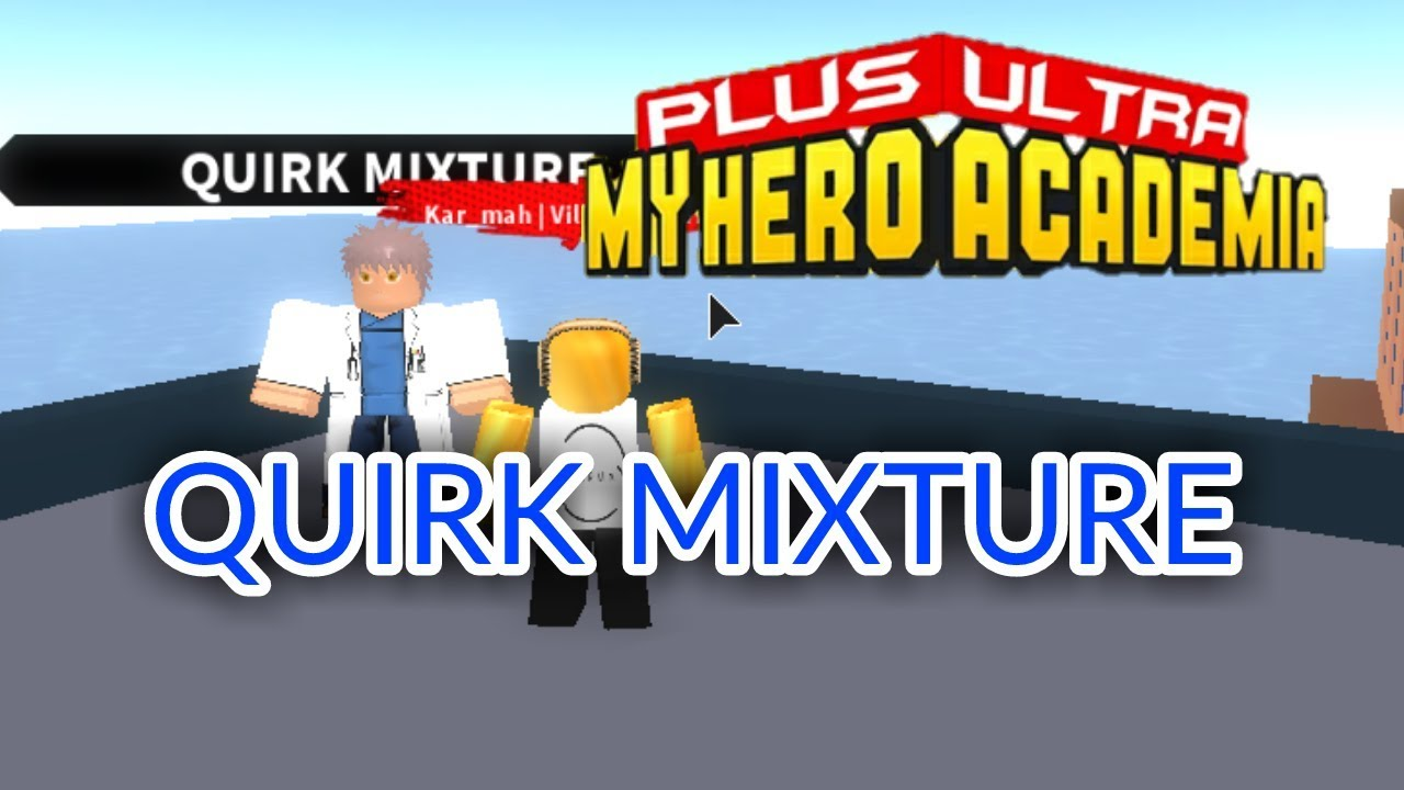 How To Get Quirk Mixture Plus Ultra Roblox Youtube