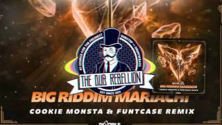 Gambar cover Dodge & Fuski x 12th Planet - Big Riddim Mariachi (Cookie Monsta & FuntCase Remix)